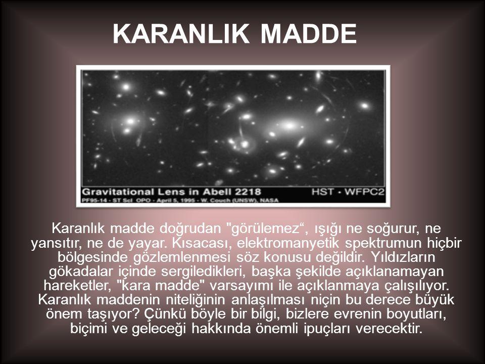 KARANLIK MADDE Karanlık madde doğrudan
