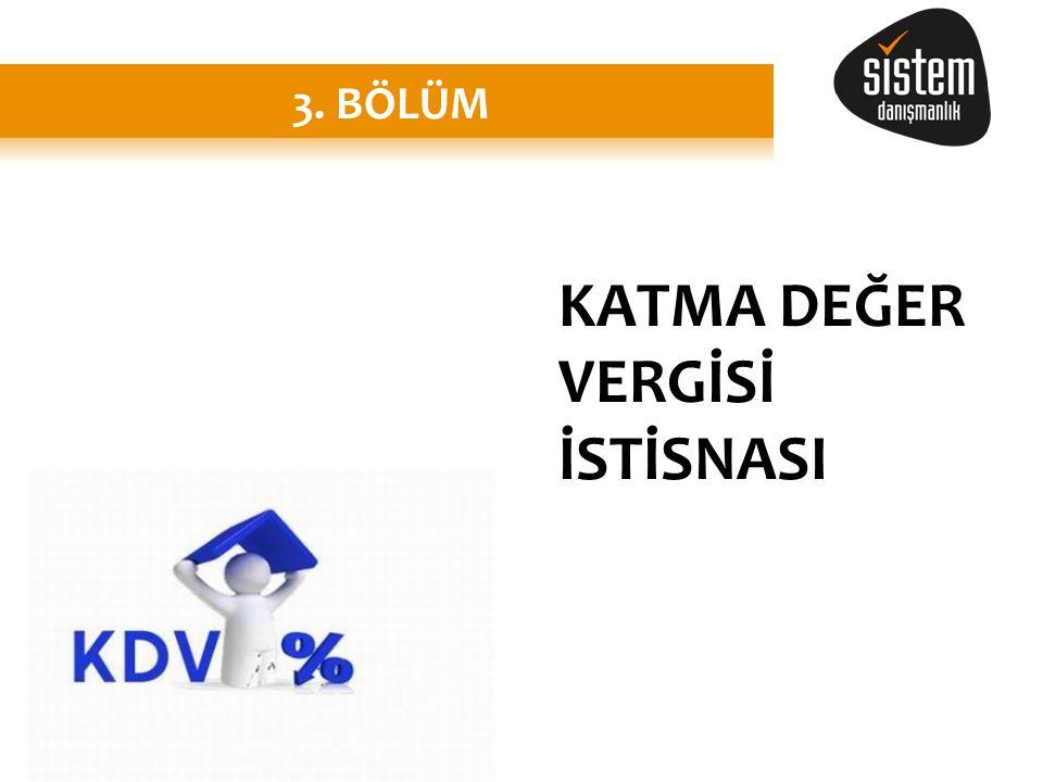 KATMA DEĞER VERGİSİ İSTİSNASI 3. BÖLÜM