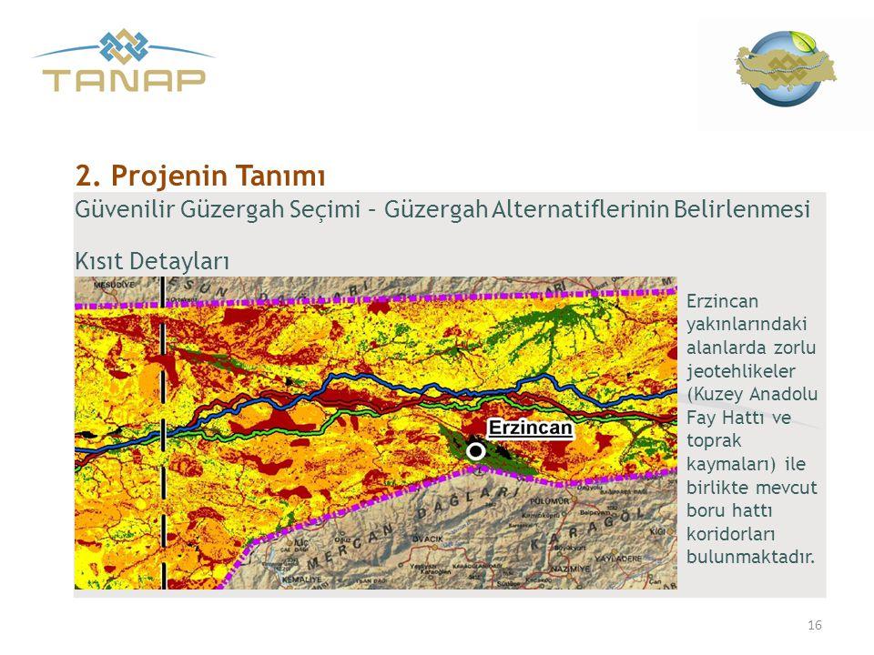 Güvenilir Güzergah Seçimi – Güzergah Alternatiflerinin Belirlenmesi Kısıt Detayları 16 2. Projenin Tanımı Erzincan yakınlarındaki alanlarda zorlu jeot