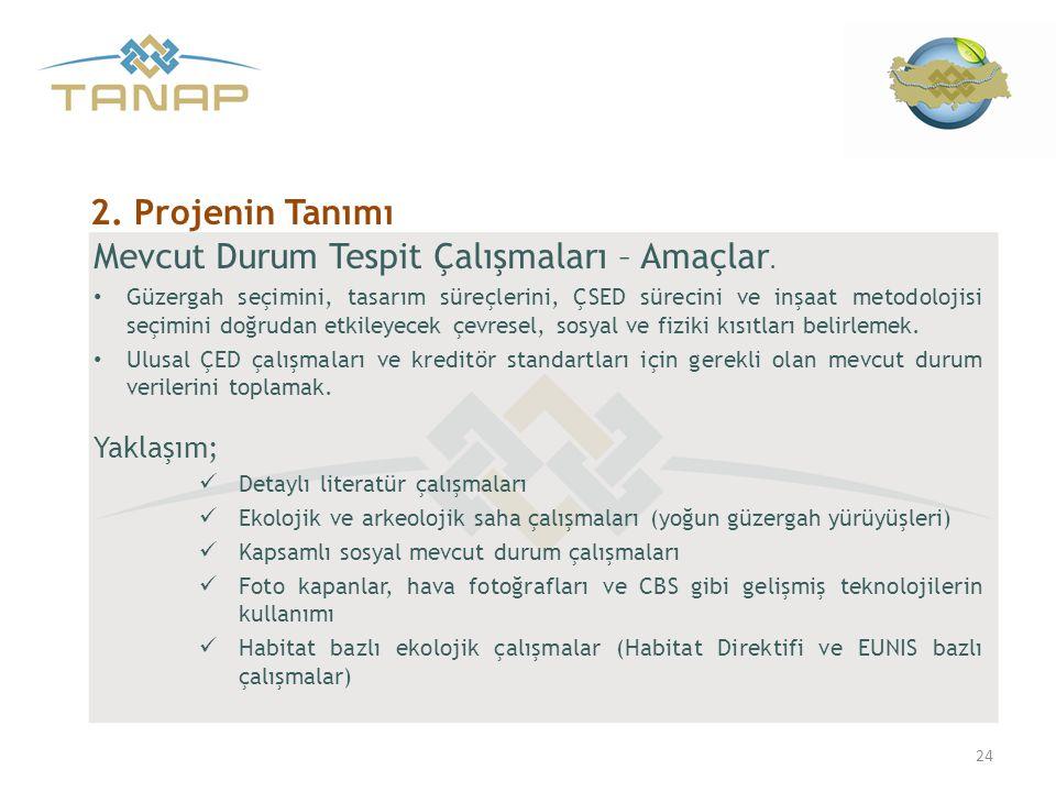 2. Projenin Tanımı Mevcut Durum Tespit Çalışmaları – Amaçlar. • Güzergah seçimini, tasarım süreçlerini, ÇSED sürecini ve inşaat metodolojisi seçimini