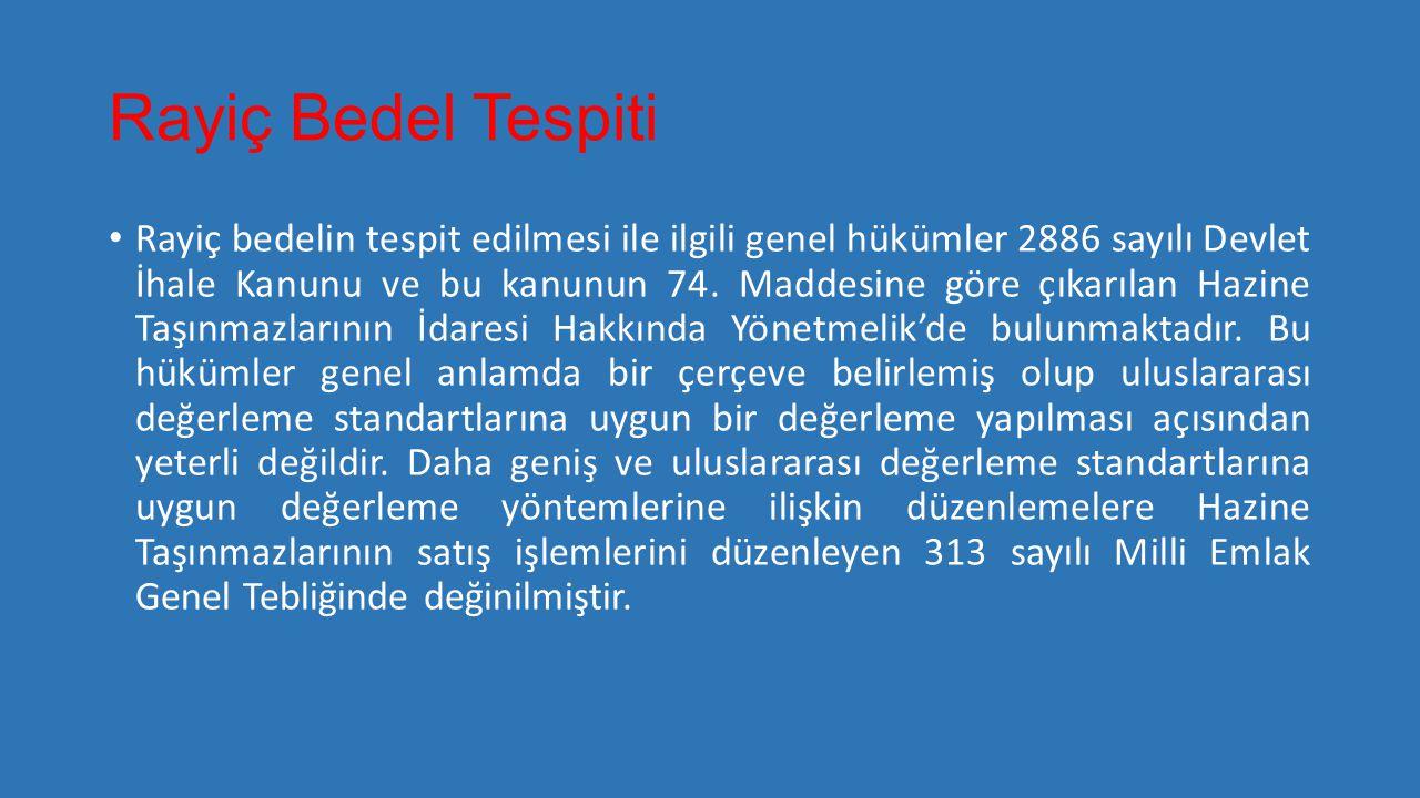 Rayiç Bedel Tespiti • Rayiç bedelin tespit edilmesi ile ilgili genel hükümler 2886 sayılı Devlet İhale Kanunu ve bu kanunun 74. Maddesine göre çıkarıl