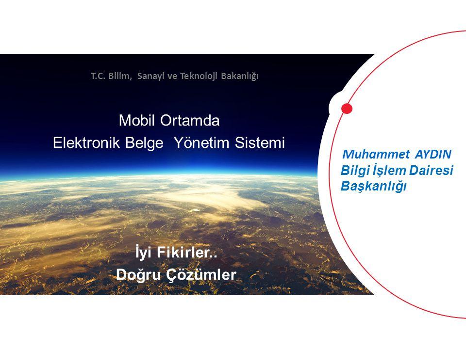 1 İnnova Bilişim Çözümleri Bilgi İşlem Dairesi Başkanlığı Mobil Ortamda Elektronik Belge Yönetim Sistemi İyi Fikirler.. Doğru Çözümler T.C. Bilim, San