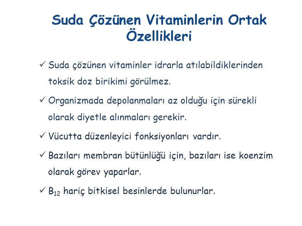 Suda Çözünen Vitaminlerin Ortak Özellikleri  Suda çözünen vitaminler idrarla atılabildiklerinden toksik doz birikimi görülmez.  Organizmada depolanm
