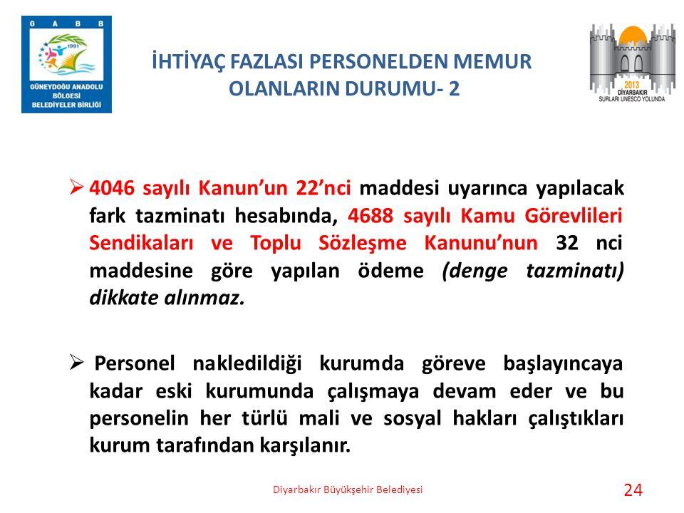 İHTİYAÇ FAZLASI PERSONELDEN MEMUR OLANLARIN DURUMU- 2  4046 sayılı Kanun'un 22'nci maddesi uyarınca yapılacak fark tazminatı hesabında, 4688 sayılı K