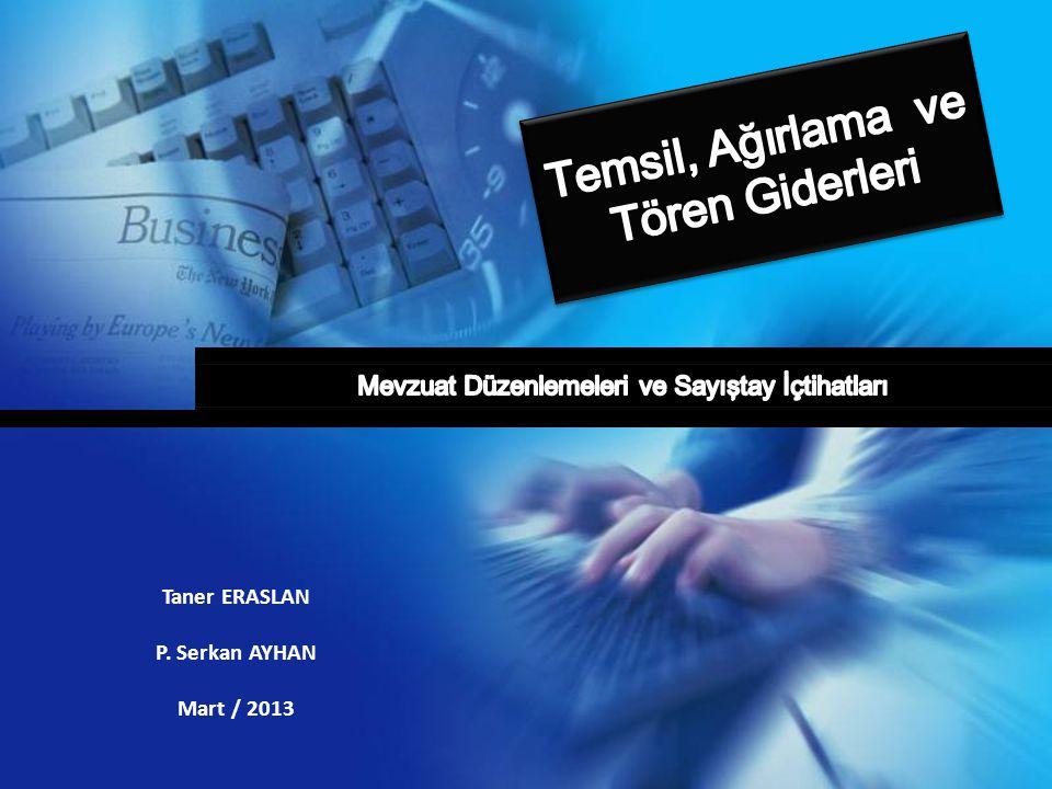Taner ERASLAN P. Serkan AYHAN Mart / 2013