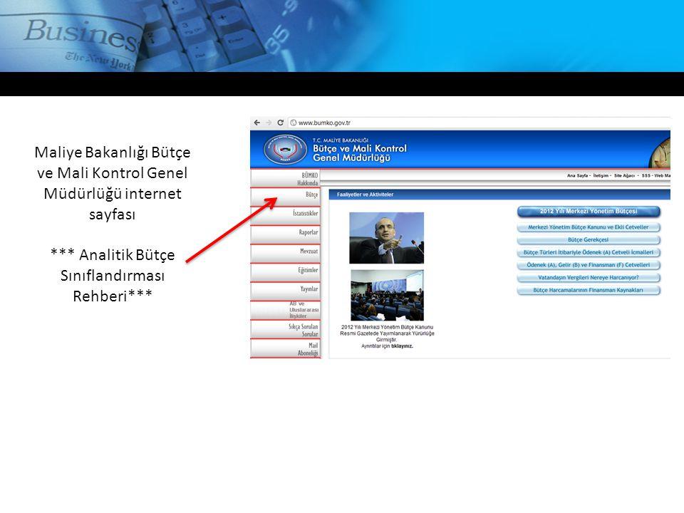 Maliye Bakanlığı Bütçe ve Mali Kontrol Genel Müdürlüğü internet sayfası *** Analitik Bütçe Sınıflandırması Rehberi***