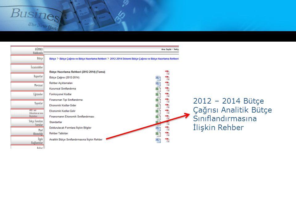 2012 – 2014 Bütçe Çağrısı Analitik Bütçe Sınıflandırmasına İlişkin Rehber