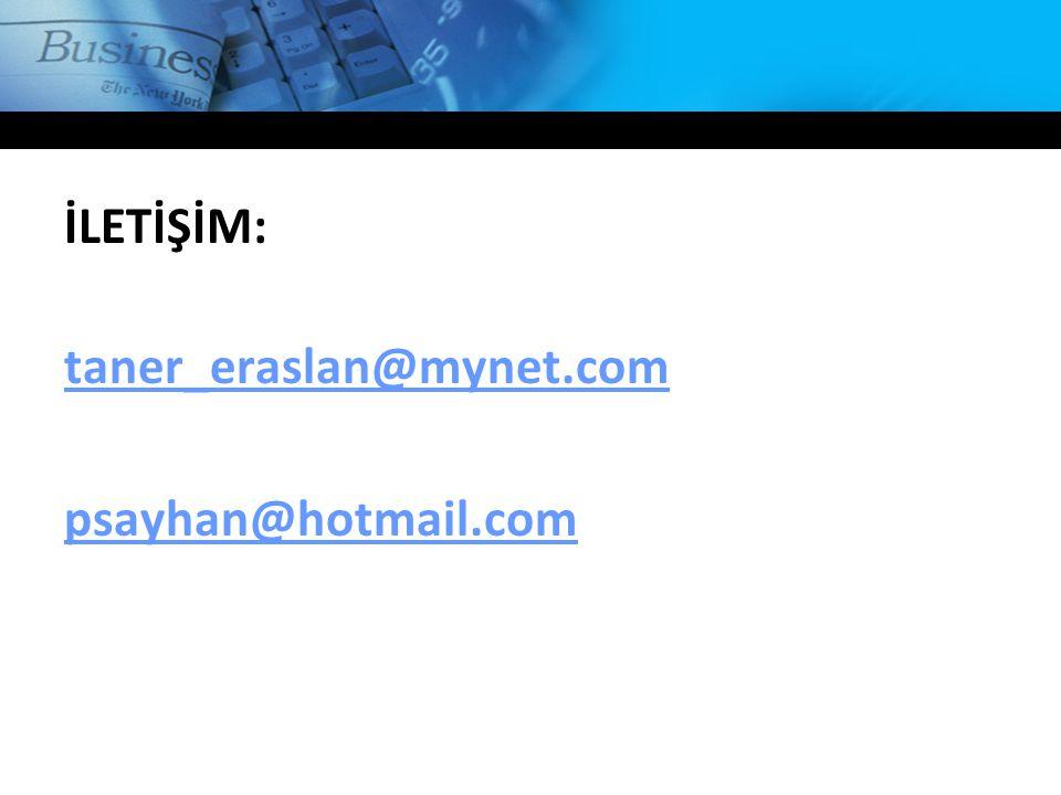 İLETİŞİM: taner_eraslan@mynet.com psayhan@hotmail.com