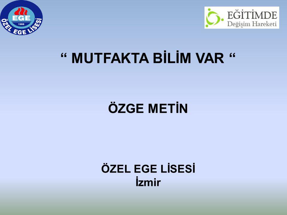 """"""" MUTFAKTA BİLİM VAR """" ÖZGE METİN ÖZEL EGE LİSESİ İzmir"""