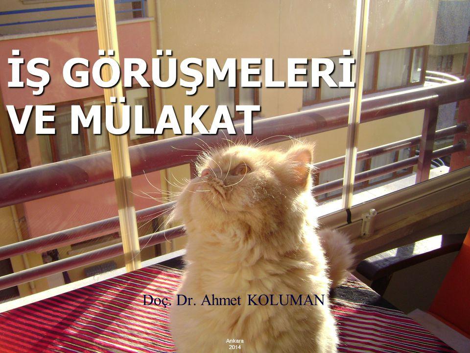 İŞ GÖRÜŞMELERİ VE MÜLAKAT Doç. Dr. Ahmet KOLUMAN Ankara 2014