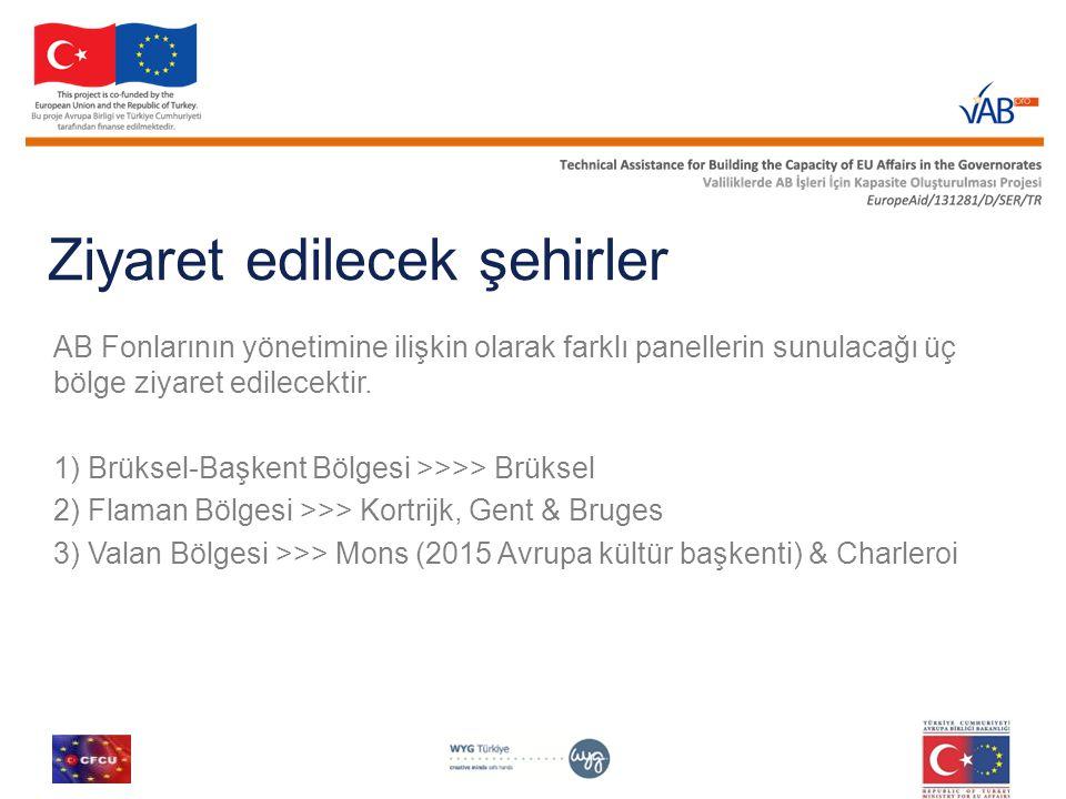 Ziyaret edilecek şehirler AB Fonlarının yönetimine ilişkin olarak farklı panellerin sunulacağı üç bölge ziyaret edilecektir. 1) Brüksel-Başkent Bölges