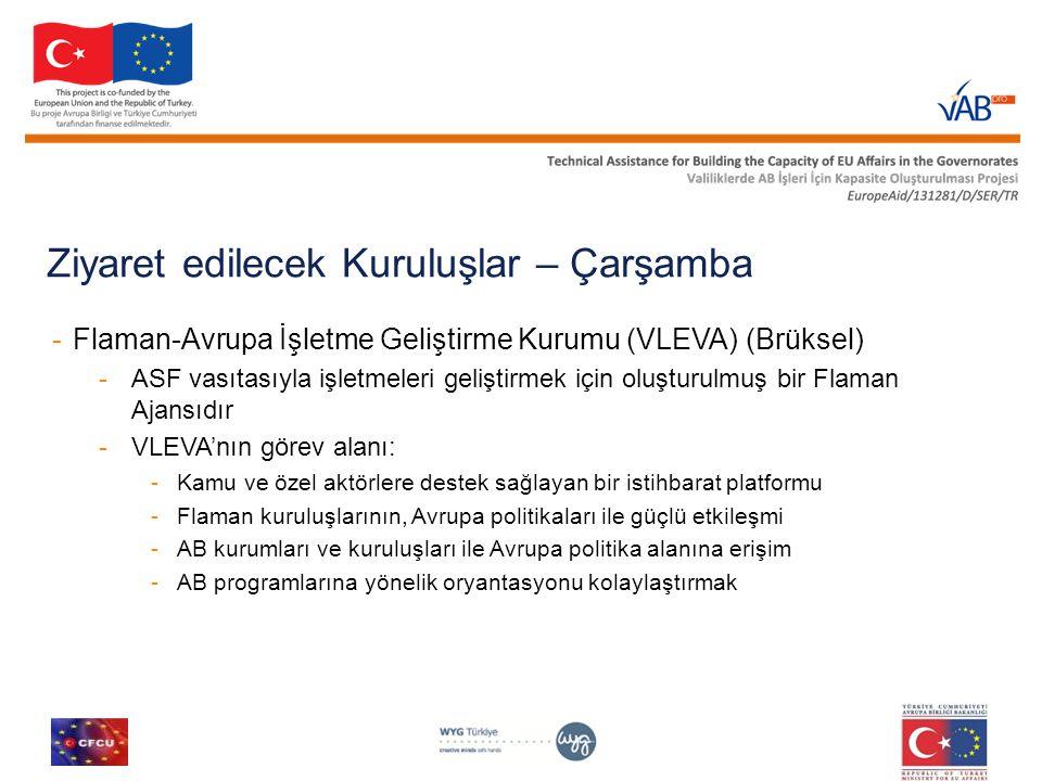 Ziyaret edilecek Kuruluşlar – Çarşamba -Flaman-Avrupa İşletme Geliştirme Kurumu (VLEVA) (Brüksel) -ASF vasıtasıyla işletmeleri geliştirmek için oluştu