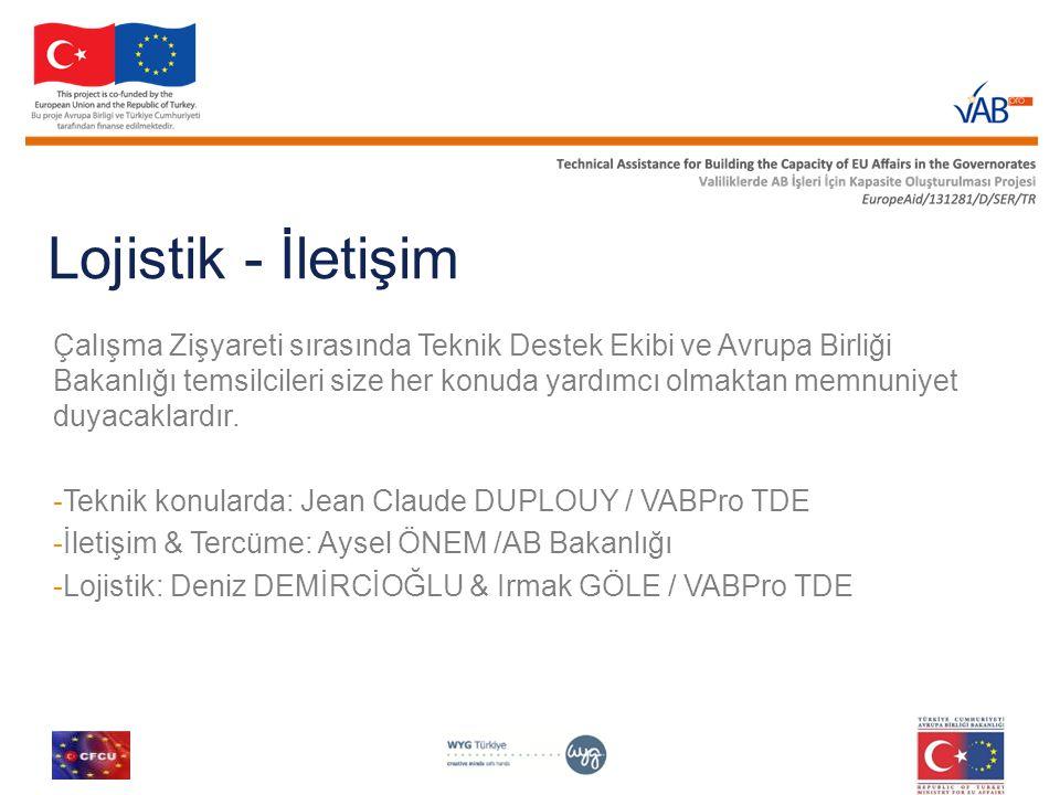 Lojistik - İletişim Çalışma Zişyareti sırasında Teknik Destek Ekibi ve Avrupa Birliği Bakanlığı temsilcileri size her konuda yardımcı olmaktan memnuni