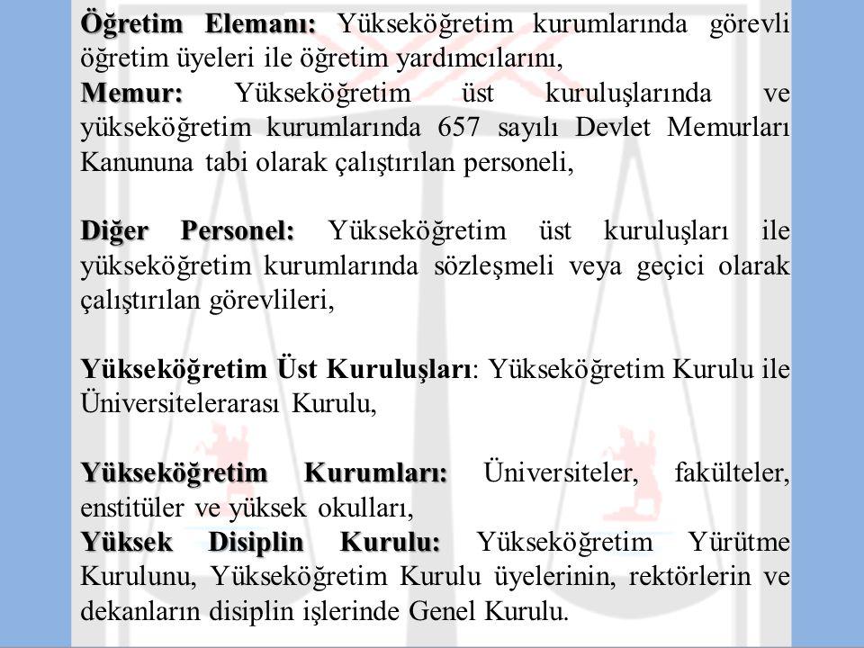 Disiplin Kurulları : Yükseköğretim Kurulunda: a - Yükseköğretim Kurulunda: Genel Sekreterin başkanlığında 1.