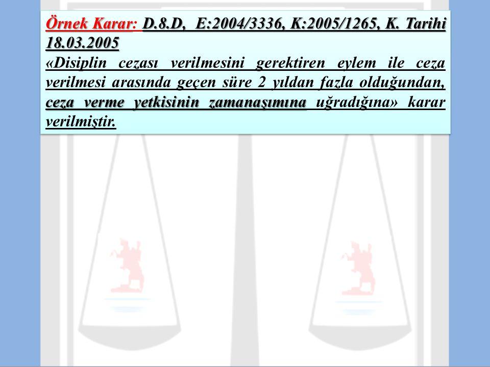 Örnek KararD.8.D, E:2004/3336, K:2005/1265, K. Tarihi 18.03.2005 Örnek Karar: D.8.D, E:2004/3336, K:2005/1265, K. Tarihi 18.03.2005 ceza verme yetkisi
