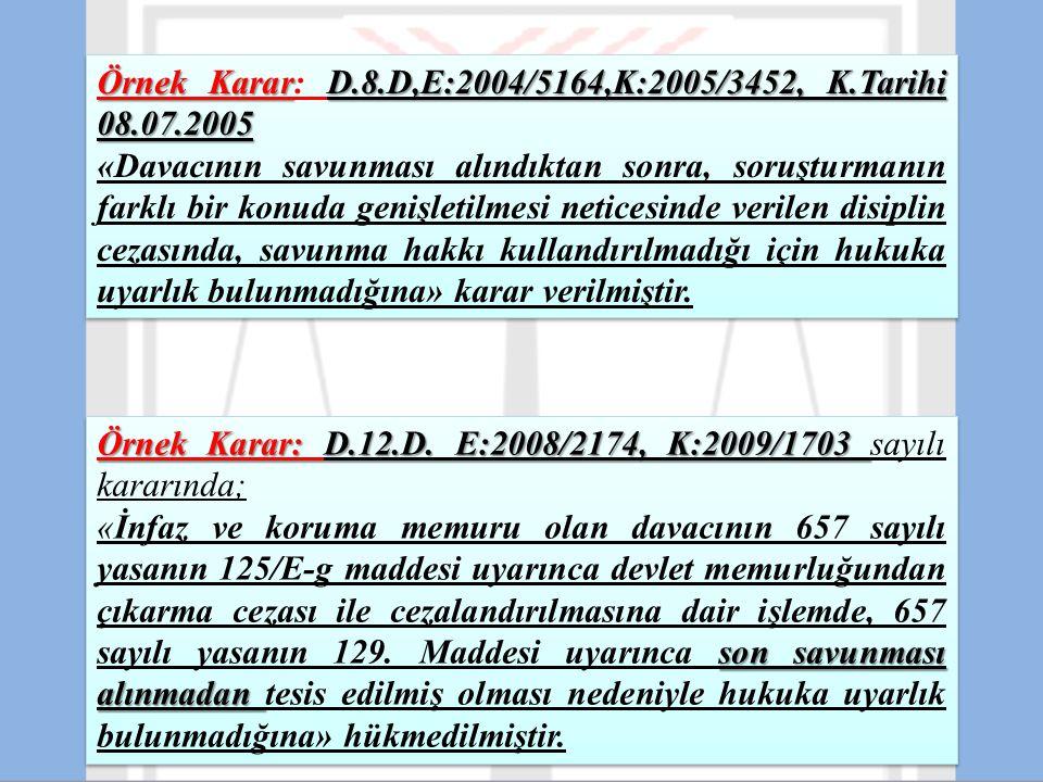 Örnek Karar: D.12.D. E:2008/2174, K:2009/1703 Örnek Karar: D.12.D. E:2008/2174, K:2009/1703 sayılı kararında; son savunması alınmadan «İnfaz ve koruma