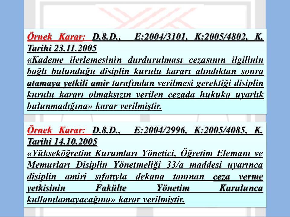 Örnek KararD.8.D., E:2004/3101, K:2005/4802, K. Tarihi 23.11.2005 Örnek Karar: D.8.D., E:2004/3101, K:2005/4802, K. Tarihi 23.11.2005 atamaya yetkili