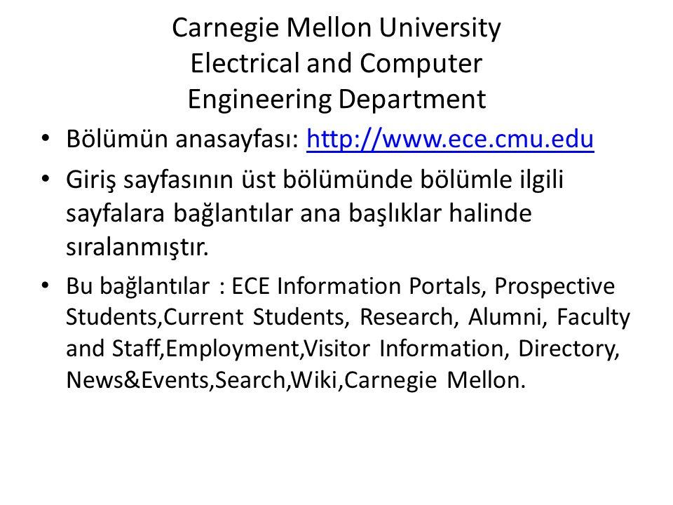 Carnegie Mellon University Electrical and Computer Engineering Department • Bölümün anasayfası: http://www.ece.cmu.eduhttp://www.ece.cmu.edu • Giriş s