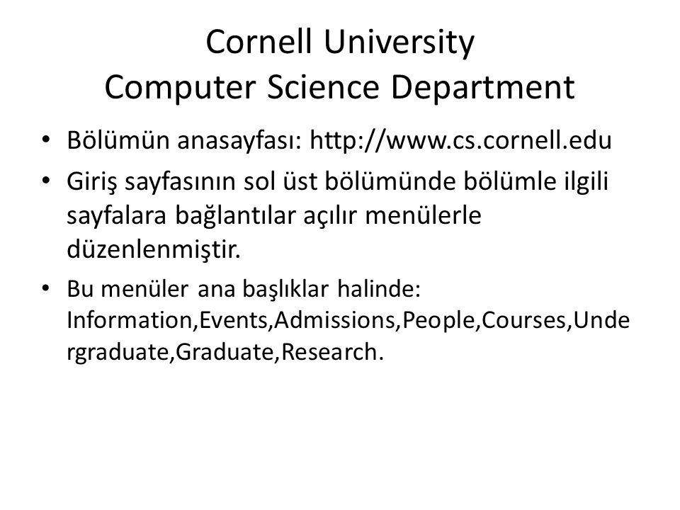 Cornell University Computer Science Department • Bölümün anasayfası: http://www.cs.cornell.edu • Giriş sayfasının sol üst bölümünde bölümle ilgili sayfalara bağlantılar açılır menülerle düzenlenmiştir.