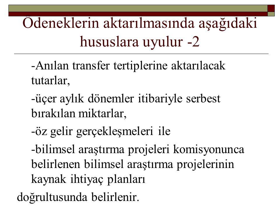 Ödeneklerin aktarılmasında aşağıdaki hususlara uyulur -2 -Anılan transfer tertiplerine aktarılacak tutarlar, -üçer aylık dönemler itibariyle serbest b