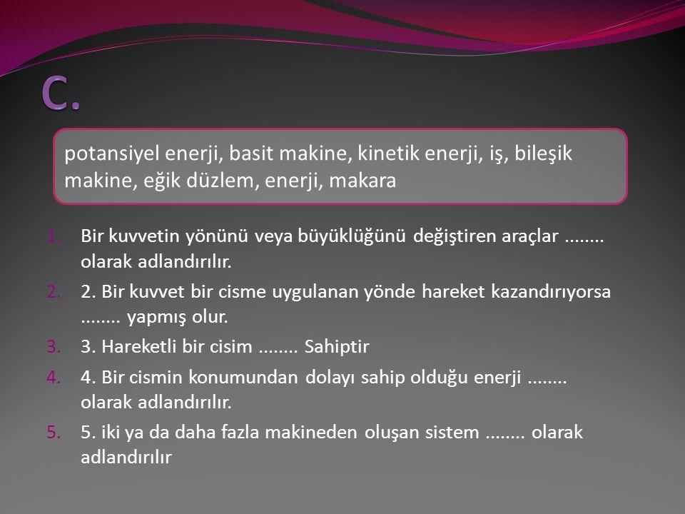 Aşağıdaki cümlelerden hangilerinin doğru (D), hangilerinin yanlış (Y) olduğunu belirleyelim.Yanlış olduğunu düşündüğünüz cümlelerin doğru şekillerini