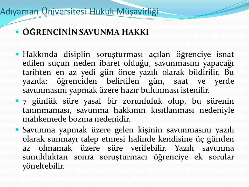 Adıyaman Üniversitesi Hukuk Müşavirliği  ÖĞRENCİNİN SAVUNMA HAKKI  Hakkında disiplin soruşturması açılan öğrenciye isnat edilen suçun neden ibaret o