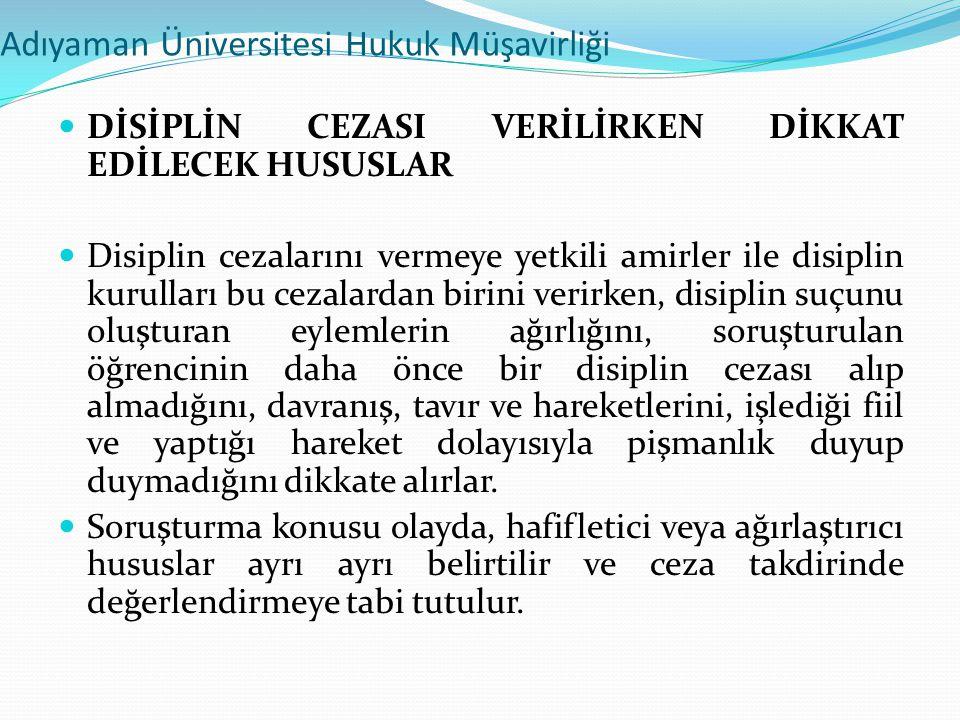 Adıyaman Üniversitesi Hukuk Müşavirliği  DİSİPLİN CEZASI VERİLİRKEN DİKKAT EDİLECEK HUSUSLAR  Disiplin cezalarını vermeye yetkili amirler ile disipl