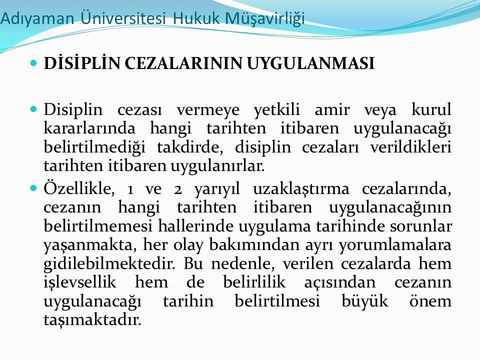 Adıyaman Üniversitesi Hukuk Müşavirliği  DİSİPLİN CEZALARININ UYGULANMASI  Disiplin cezası vermeye yetkili amir veya kurul kararlarında hangi tariht
