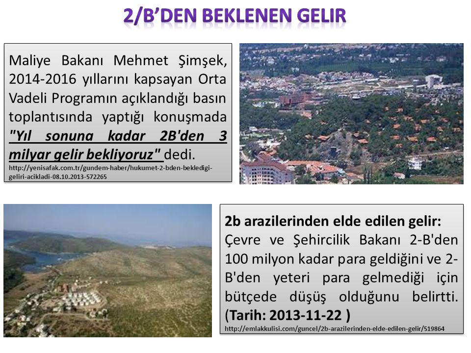 Maliye Bakanı Mehmet Şimşek, 2014-2016 yıllarını kapsayan Orta Vadeli Programın açıklandığı basın toplantısında yaptığı konuşmada Yıl sonuna kadar 2B den 3 milyar gelir bekliyoruz dedi.