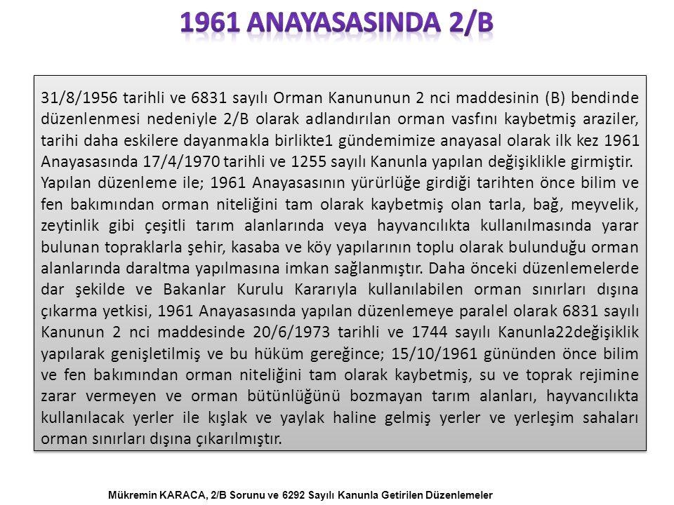 31/8/1956 tarihli ve 6831 sayılı Orman Kanununun 2 nci maddesinin (B) bendinde düzenlenmesi nedeniyle 2/B olarak adlandırılan orman vasfını kaybetmiş