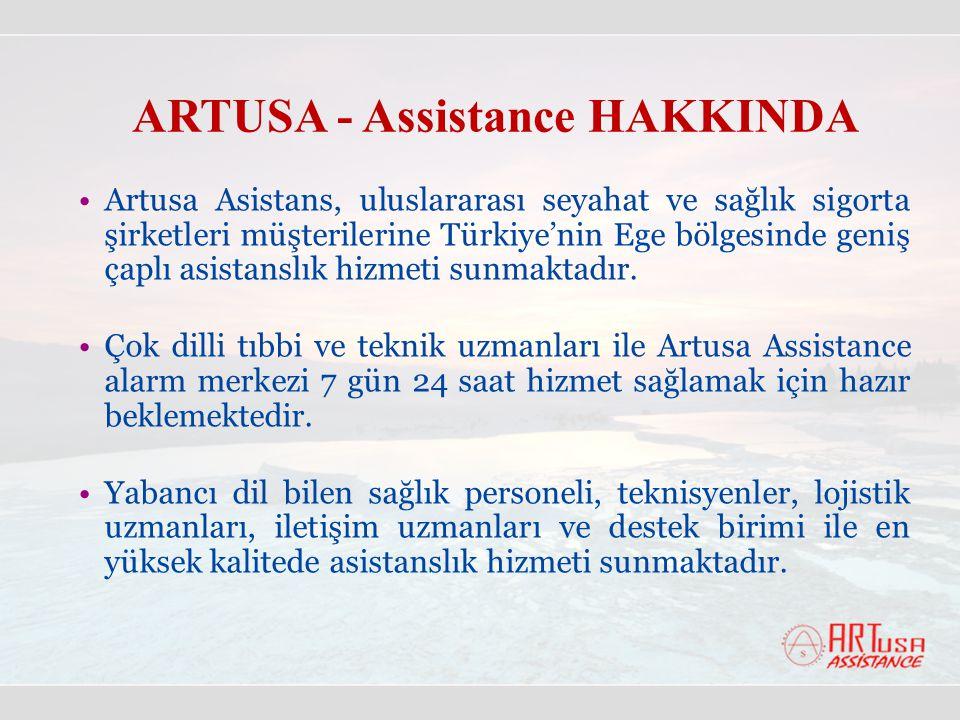 ARTUSA - Assistance HAKKINDA •Artusa Asistans, uluslararası seyahat ve sağlık sigorta şirketleri müşterilerine Türkiye'nin Ege bölgesinde geniş çaplı asistanslık hizmeti sunmaktadır.