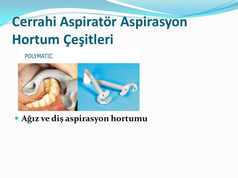 Cerrahi Aspiratör Aspirasyon Hortum Çeşitleri  Ağız ve diş aspirasyon hortumu