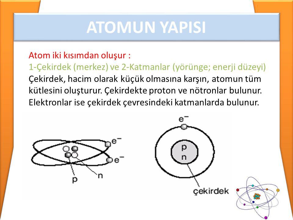 • Aynı elementin atomları biçim, büyüklük, kütle ve daha başka özellikler bakımından aynıdır.