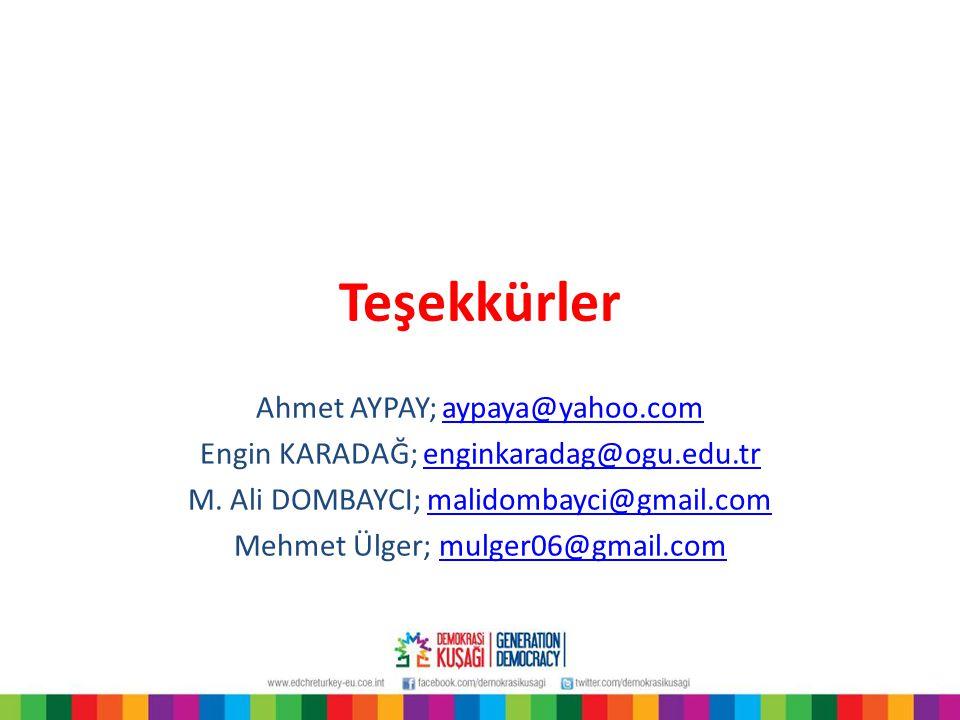 Teşekkürler Ahmet AYPAY; aypaya@yahoo.comaypaya@yahoo.com Engin KARADAĞ; enginkaradag@ogu.edu.trenginkaradag@ogu.edu.tr M. Ali DOMBAYCI; malidombayci@
