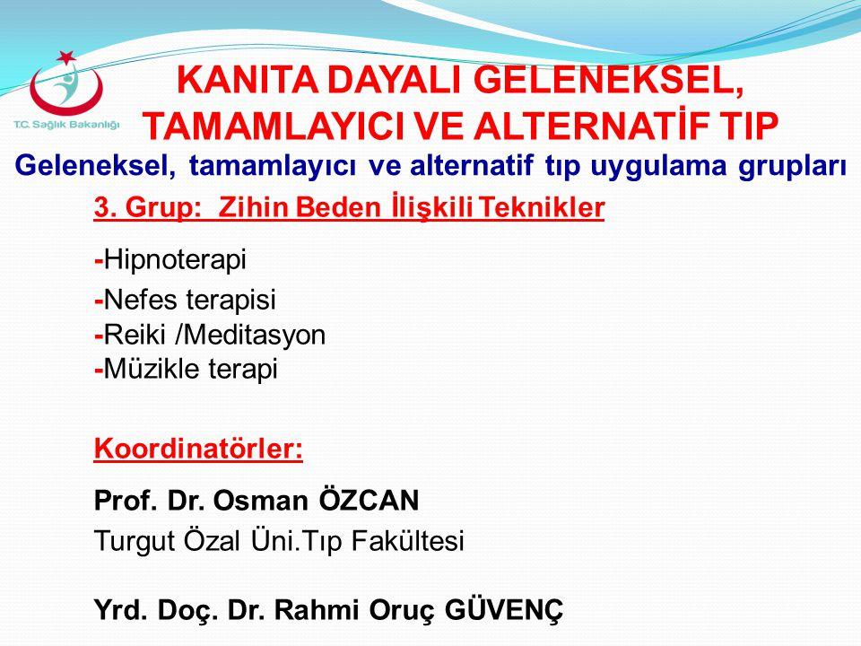 Geleneksel, tamamlayıcı ve alternatif tıp uygulama grupları 4.