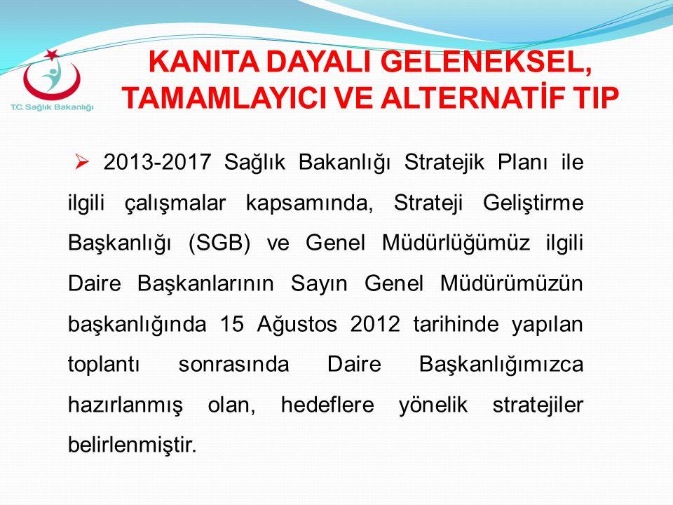  2013-2017 Sağlık Bakanlığı Stratejik Planı ile ilgili çalışmalar kapsamında, Strateji Geliştirme Başkanlığı (SGB) ve Genel Müdürlüğümüz ilgili Daire