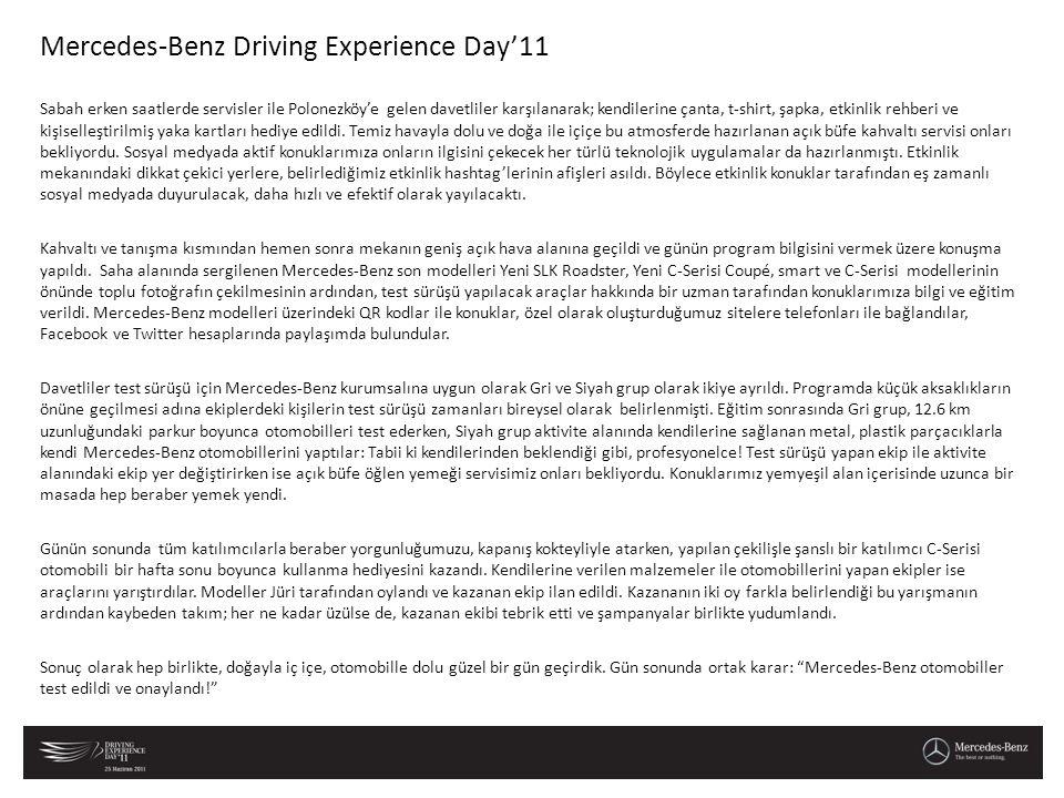 Mercedes-Benz Driving Experience Day'11 Sabah erken saatlerde servisler ile Polonezköy'e gelen davetliler karşılanarak; kendilerine çanta, t-shirt, şa