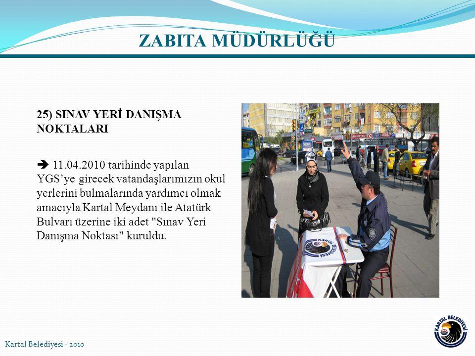25) SINAV YERİ DANIŞMA NOKTALARI  11.04.2010 tarihinde yapılan YGS'ye girecek vatandaşlarımızın okul yerlerini bulmalarında yardımcı olmak amacıyla K