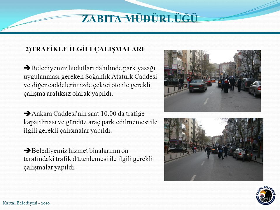 3) HURDACILARIN TAHLİYESİ  Belediyemiz hudutları içersinde faaliyet gösteren hurdacılara, hurda depolarını şehir dışına nakletmeleri konusunda tebligat yapıldı.