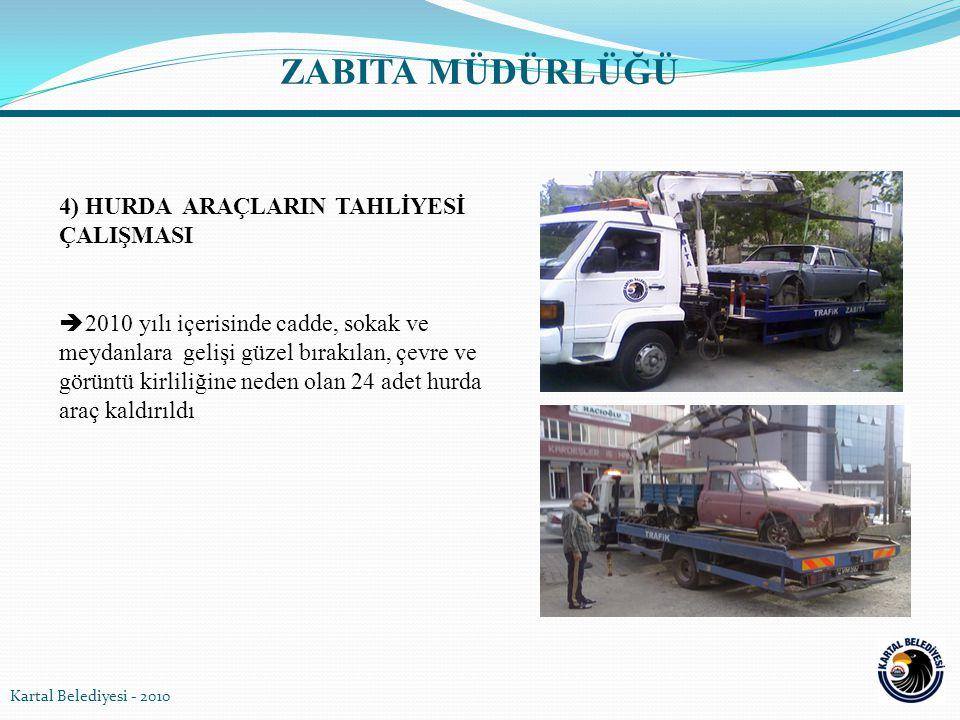 4) HURDA ARAÇLARIN TAHLİYESİ ÇALIŞMASI  2010 yılı içerisinde cadde, sokak ve meydanlara gelişi güzel bırakılan, çevre ve görüntü kirliliğine neden ol