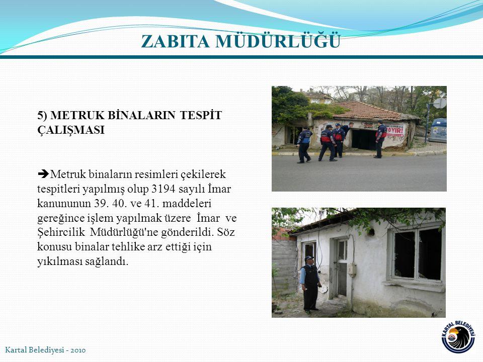 6) ÇÖP EVLERİN TAHLİYE ÇALIŞMASI  Şikâyet üzerine 2 adet çöp ev, İlçe Emniyet Müdürlüğü ve mahalle muhtarının katılımıyla tahliye edildi.