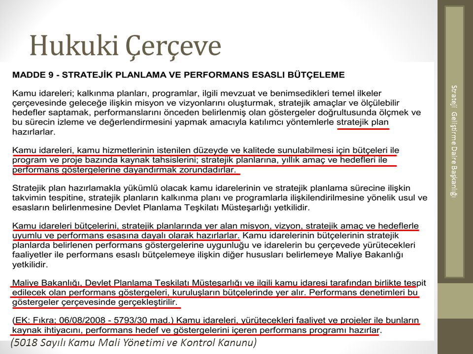 Hukuki Çerçeve (5018 Sayılı Kamu Mali Yönetimi ve Kontrol Kanunu) Strateji Geliştirme Daire Başkanlığı