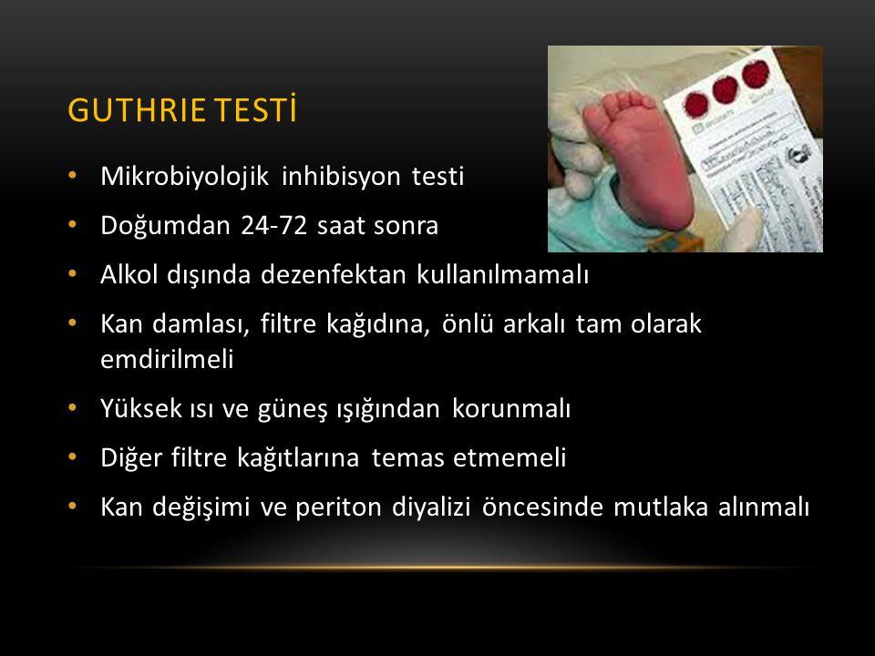 GUTHRIE TESTİ • Mikrobiyolojik inhibisyon testi • Doğumdan 24-72 saat sonra • Alkol dışında dezenfektan kullanılmamalı • Kan damlası, filtre kağıdına,