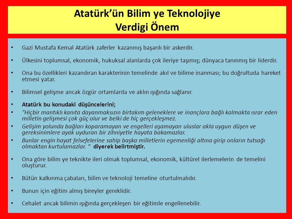 • Gazi Mustafa Kemal Atatürk zaferler kazanmış başarılı bir askerdir.