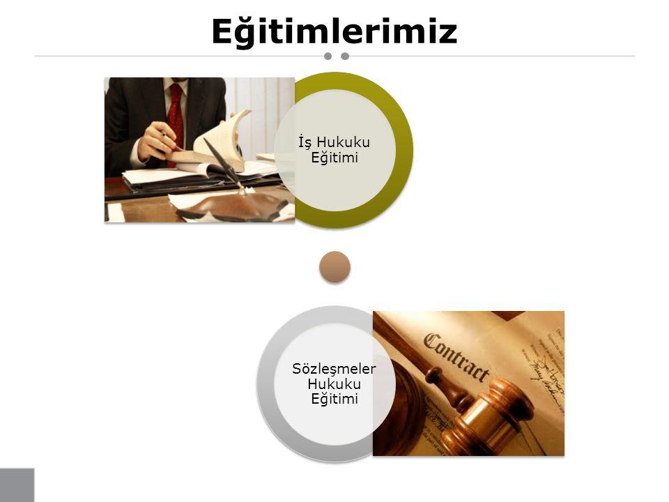Eğitimlerimiz İş Hukuku Eğitimi Sözleşmeler Hukuku Eğitimi