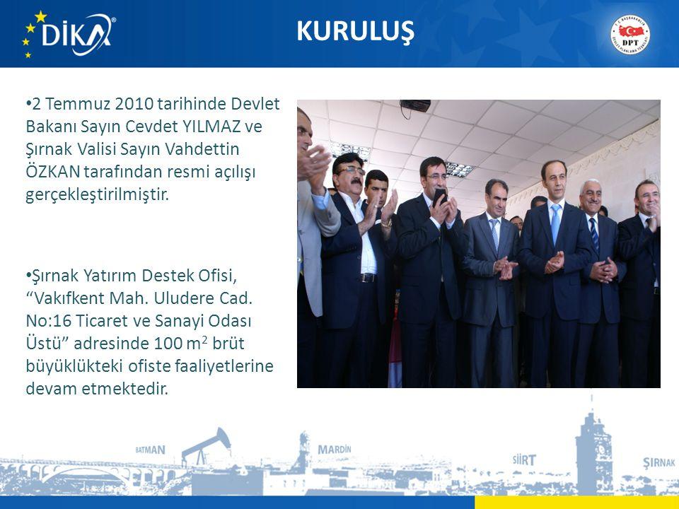 KURULUŞ • 2 Temmuz 2010 tarihinde Devlet Bakanı Sayın Cevdet YILMAZ ve Şırnak Valisi Sayın Vahdettin ÖZKAN tarafından resmi açılışı gerçekleştirilmiştir.