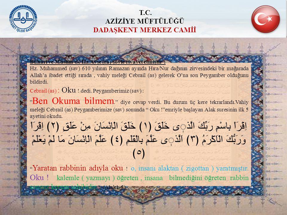 Buhari ve Müslim'de Hz.Ayşe (ra) şöyle rivayet etmiştir : Hz. Muhammed (sav) 610 yılının Ramazan ayında Hıra/Nur dağının zirvesindeki bir mağarada All