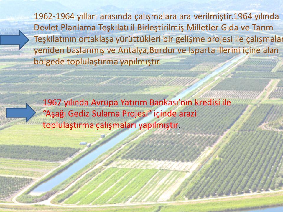 1962-1964 yılları arasında çalışmalara ara verilmiştir.1964 yılında Devlet Planlama Teşkilatı il Birleştirilmiş Milletler Gıda ve Tarım Teşkilatının o