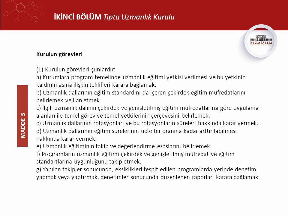 ALTINCI BÖLÜM Çeşitli ve Son Hükümler TUS ile yerleştirilmeden uzmanlık eğitimine başlayan yabancı uyruklular (1) Türkiye Cumhuriyeti kurum ve kuruluşları ile yabancı devletler arasında imzalanan protokoller ve şartnameler ile YÖK kararlarına istinaden 1/7/2011 tarihine kadar TUS ile yerleştirilmeden tıpta uzmanlık eğitimlerine başlayan yabancı uyruklu tabiplerin uzmanlık belgeleri Bakanlıkça yabancı uyruklu olarak tescil edilir.