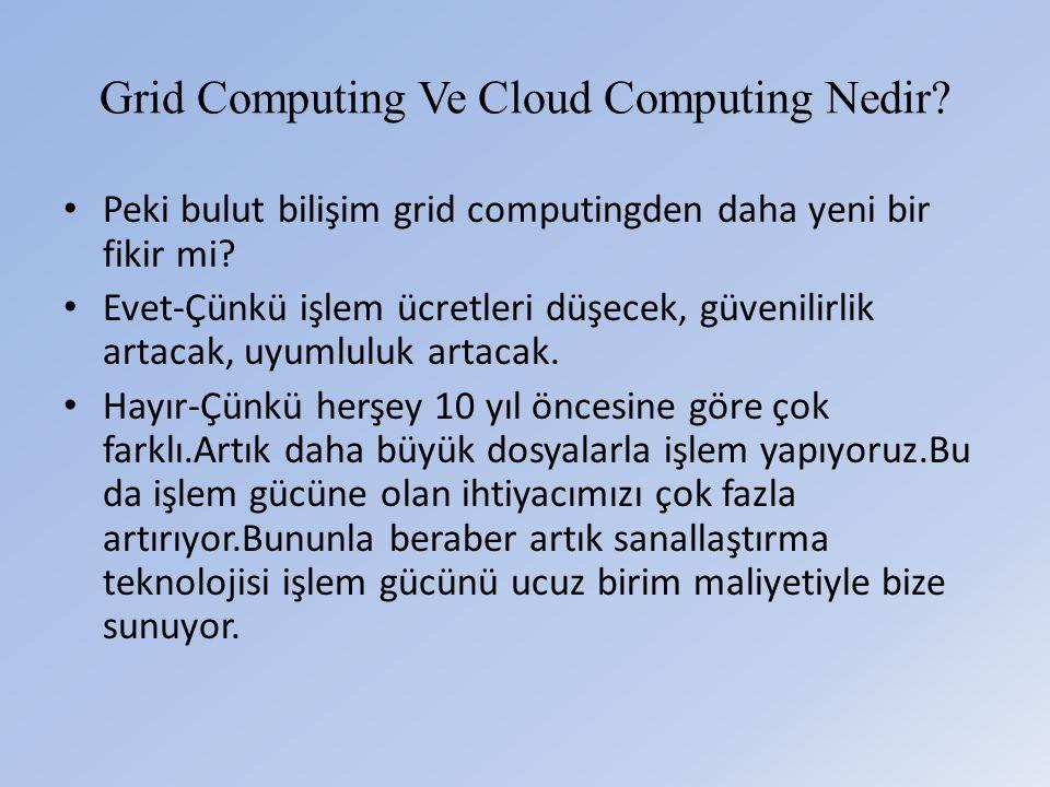Grid Computing Ve Cloud Computing Nedir.